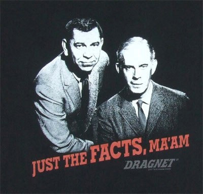 Dragnet - just the facts